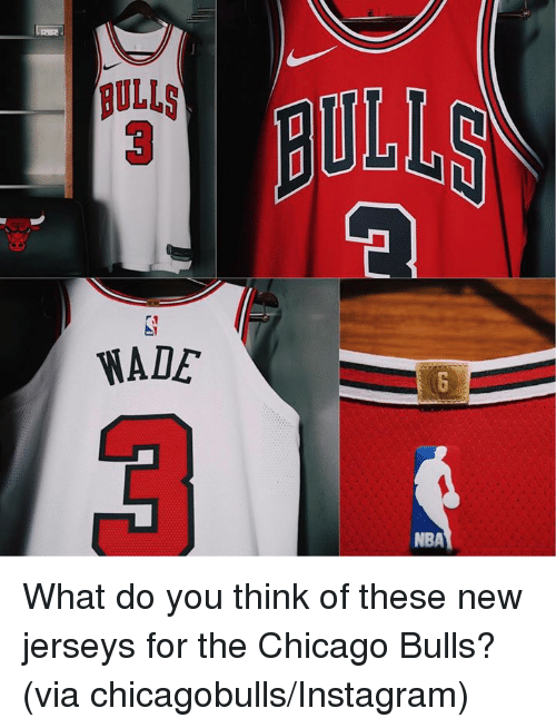 Chicago Bulls: ULLS  WADE  NBA What do you think of these new jerseys for the Chicago Bulls? (via chicagobulls/Instagram)