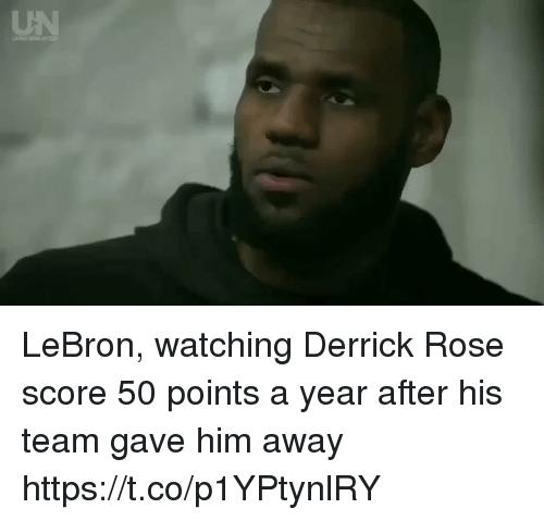 Derrick Rose: UN LeBron, watching Derrick Rose score 50 points a year after his team gave him away https://t.co/p1YPtynlRY
