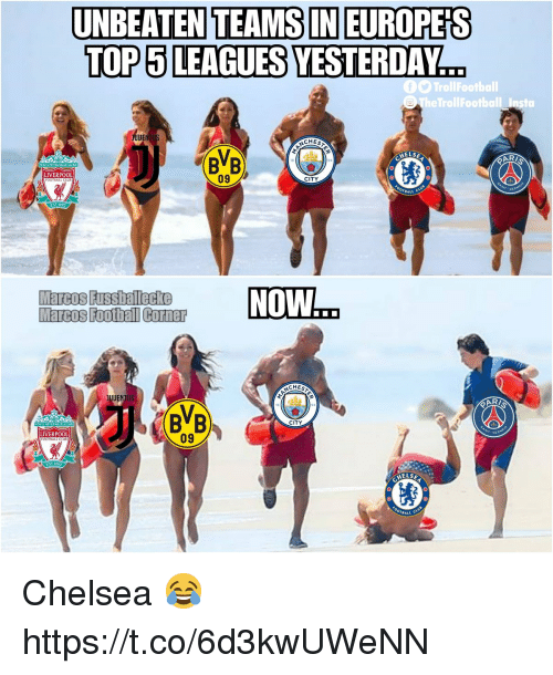 leagues: UNBEATEN TEAMS IN EUROPES  TOP 5 LEAGUES YESTERDAY  TheTrollFootball Insta  CHEST  ELSE  AR  BVB  09  CITY  LIVERPOOL  FOOTBALL  TBALL  EST-18  NOW  Marcos Foobal Corner  CHEST  BVB  CITY  LIVERPOOL  FOOTBALL  09  HELSE  BALL C Chelsea 😂 https://t.co/6d3kwUWeNN