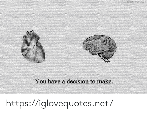 decision: uncrythetems  You have a decision to make. https://iglovequotes.net/