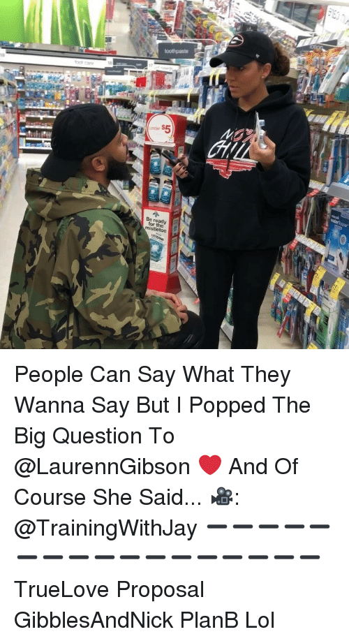 Lol, Memes, and 🤖: under People Can Say What They Wanna Say But I Popped The Big Question To @LaurennGibson ❤️ And Of Course She Said... 🎥: @TrainingWithJay ➖➖➖➖➖➖➖➖➖➖➖➖➖➖➖➖➖ TrueLove Proposal GibblesAndNick PlanB Lol