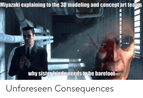 Consequences: Unforeseen Consequences