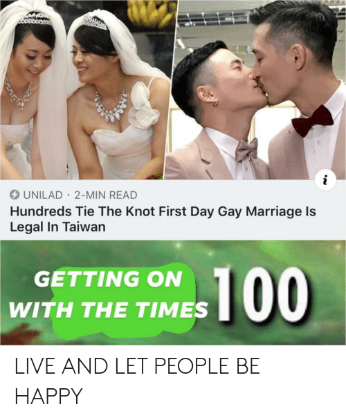 the knot: UNILAD 2-MIN READ  Hundreds Tie The Knot First Day Gay Marriage ls  Legal In Taiwan  GETTING ON  WITH THE TIMES LIVE AND LET PEOPLE BE HAPPY