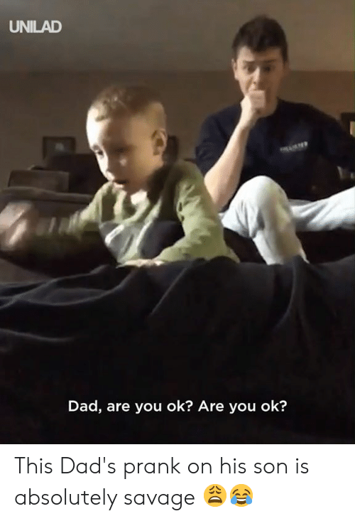 Dad, Dank, and Prank: UNILAD  Dad, are you ok? Are you ok? This Dad's prank on his son is absolutely savage 😩😂