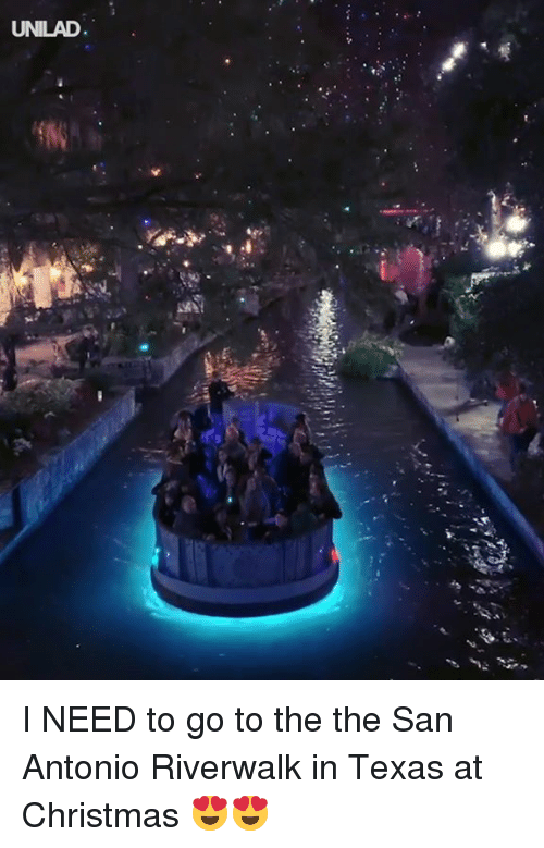 Christmas, Dank, and San Antonio: UNILAD I NEED to go to the the San Antonio Riverwalk in Texas at Christmas 😍😍