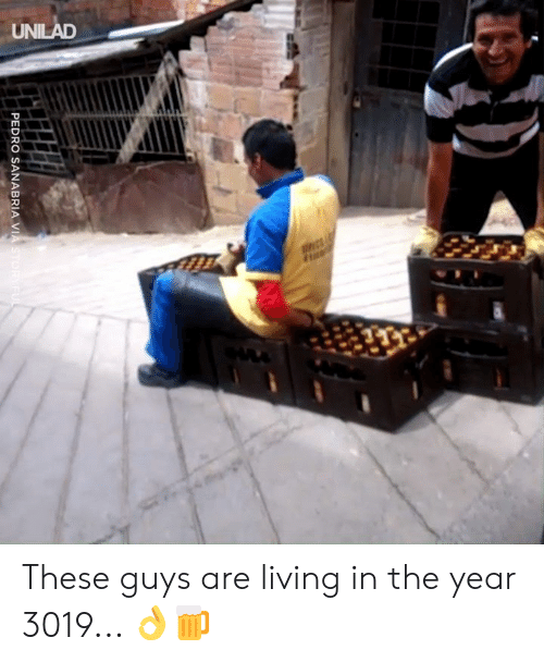 pedro: UNILAD  PEDRO SANABRIA VIASTORYFUL These guys are living in the year 3019... 👌🍺