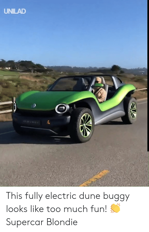 Dank, Too Much, and Dune: UNILAD This fully electric dune buggy looks like too much fun! 👏  Supercar Blondie