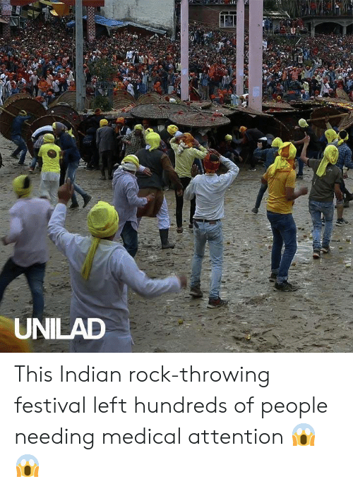 Dank, Festival, and Indian: UNILAD This Indian rock-throwing festival left hundreds of people needing medical attention 😱😱
