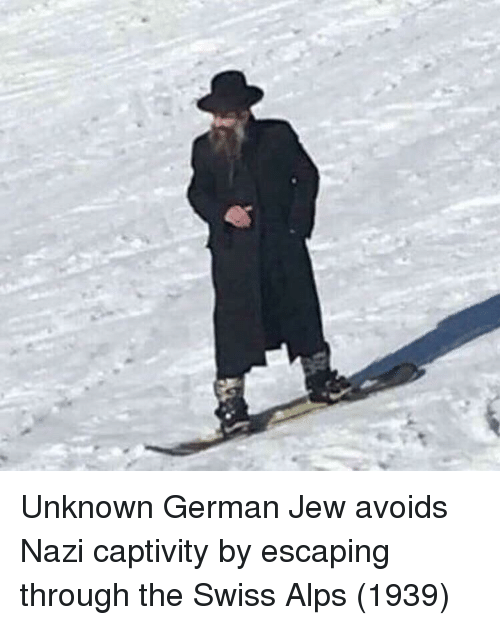 Swiss, Nazi, and German: Unknown German Jew avoids Nazi captivity by escaping through the Swiss Alps (1939)