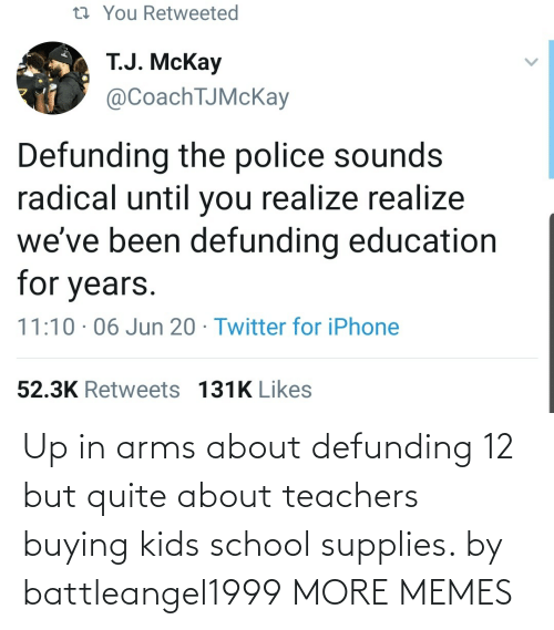 School: Up in arms about defunding 12 but quite about teachers buying kids school supplies. by battleangel1999 MORE MEMES