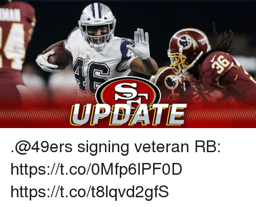 San Francisco 49ers, Memes, and 🤖: UPDATE .@49ers signing veteran RB: https://t.co/0Mfp6lPF0D https://t.co/t8lqvd2gfS