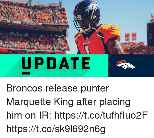 Memes, Broncos, and 🤖: UPDATE Broncos release punter Marquette King after placing him on IR:  https://t.co/tufhfIuo2F https://t.co/sk9l692n6g