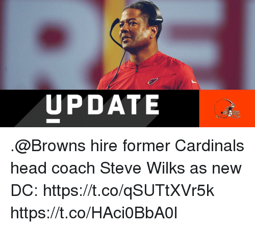 Head, Memes, and Browns: UPDATE .@Browns hire former Cardinals head coach Steve Wilks as new DC: https://t.co/qSUTtXVr5k https://t.co/HAci0BbA0l