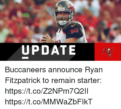 Memes, Ryan Fitzpatrick, and 🤖: UPDATE  BucS Buccaneers announce Ryan Fitzpatrick to remain starter: https://t.co/Z2NPm7Q2II https://t.co/MMWaZbFIkT