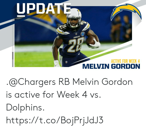 Memes, Chargers, and Dolphins: UPDATE  CHARSERS  ACTIVE FOR WEEK 4 .@Chargers RB Melvin Gordon is active for Week 4 vs. Dolphins. https://t.co/BojPrjJdJ3