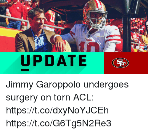 Memes, 🤖, and Torn: UPDATE Jimmy Garoppolo undergoes surgery on torn ACL: https://t.co/dxyNoYJCEh https://t.co/G6Tg5N2Re3