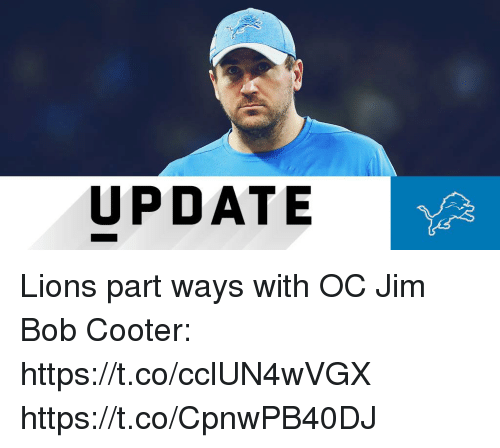Memes, Lions, and 🤖: UPDATE Lions part ways with OC Jim Bob Cooter: https://t.co/cclUN4wVGX https://t.co/CpnwPB40DJ