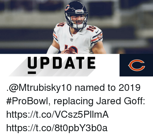 Memes, Jared, and 🤖: UPDATE .@Mtrubisky10 named to 2019 #ProBowl, replacing Jared Goff: https://t.co/VCsz5PllmA https://t.co/8t0pbY3b0a