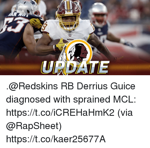 Memes, Washington Redskins, and 🤖: UPDATE .@Redskins RB Derrius Guice diagnosed with sprained MCL: https://t.co/iCREHaHmK2 (via @RapSheet) https://t.co/kaer25677A