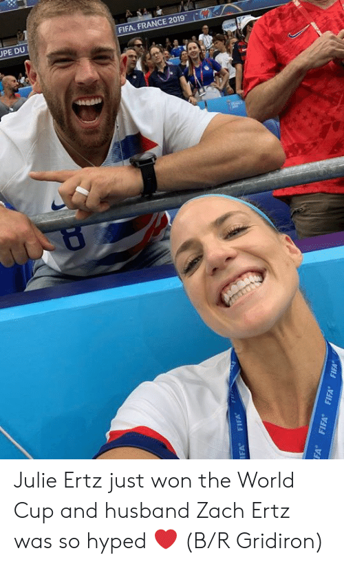 Fifa, World Cup, and France: UPE DU  FIFA, FRANCE 2019  RUdas  FIFA  IFA  FA FIFA FIFA FIFA Julie Ertz just won the World Cup and husband Zach Ertz was so hyped ❤️ (B/R Gridiron)