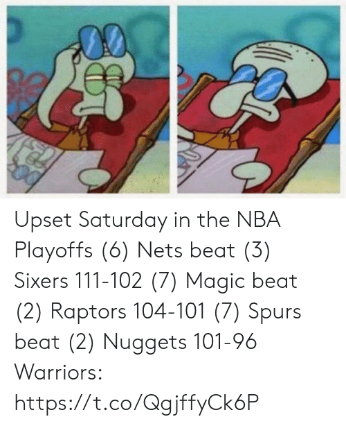 Nba, Sports, and Magic: Upset Saturday in the NBA Playoffs  (6) Nets beat (3) Sixers 111-102 (7) Magic beat (2) Raptors 104-101 (7) Spurs beat (2) Nuggets 101-96  Warriors: https://t.co/QgjffyCk6P