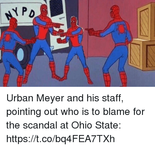 Scandal: Urban Meyer and his staff, pointing out who is to blame for the scandal at Ohio State: https://t.co/bq4FEA7TXh