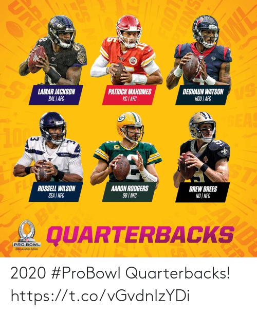Orlando: URI  WL  RAVENS  LAMAR JACKSON  BAL | AFC  PATRICK MAHOMES  KC | AFC  DESHAUN WATSON  HOU | AFC  VS  SEAS  10M  SEAHAW  ST  FL  RUSSELL WILSON  SEA | NFC  AARON RODGERS  GB | NFC  DREW BREES  NO | NFC  BU  QUARTERBACKS  PRO BOWL  ORLANDO 2020  SNOTO  100T  RE  AL 2020 #ProBowl Quarterbacks! https://t.co/vGvdnlzYDi