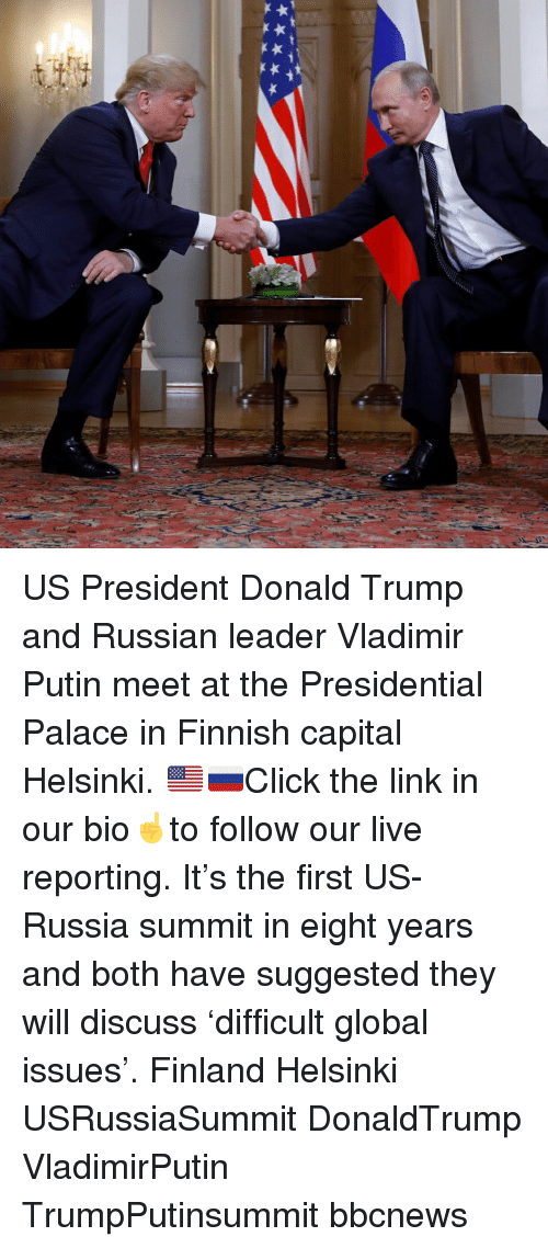 Vladimir Putin: US President Donald Trump and Russian leader Vladimir Putin meet at the Presidential Palace in Finnish capital Helsinki. 🇺🇸🇷🇺Click the link in our bio☝️to follow our live reporting. It's the first US-Russia summit in eight years and both have suggested they will discuss 'difficult global issues'. Finland Helsinki USRussiaSummit DonaldTrump VladimirPutin TrumpPutinsummit bbcnews