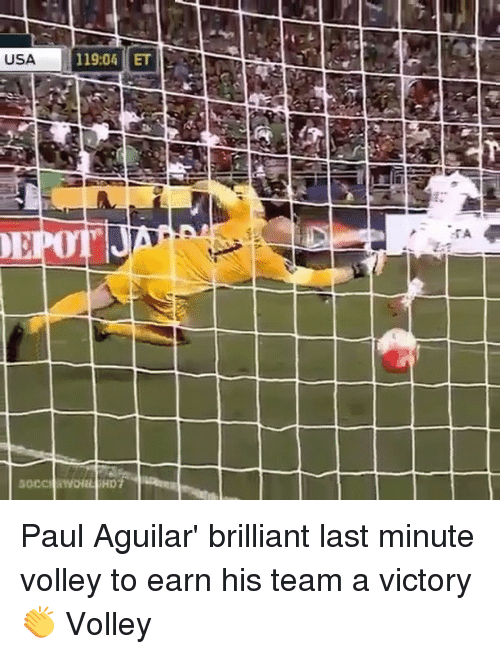 volley: USA  119:04 ET  A Paul Aguilar' brilliant last minute volley to earn his team a victory 👏 Volley