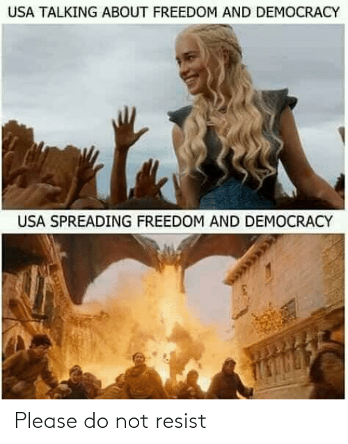 Democracy, Freedom, and Usa: USA TALKING ABOUT FREEDOM AND DEMOCRACY  USA SPREADING FREEDOM AND DEMOCRACY Please do not resist