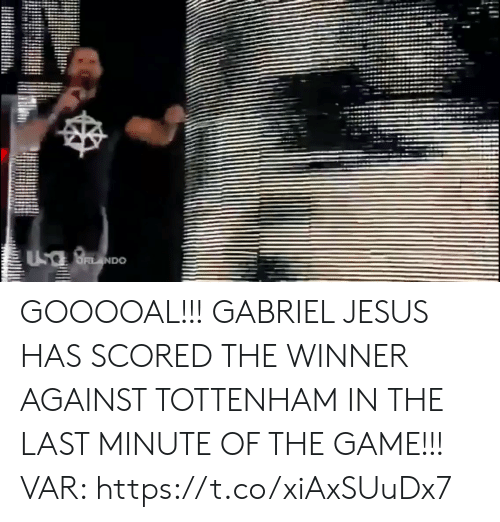 tottenham: UsaBNDO GOOOOAL!!! GABRIEL JESUS HAS SCORED THE WINNER AGAINST TOTTENHAM IN THE LAST MINUTE OF THE GAME!!!  VAR: https://t.co/xiAxSUuDx7