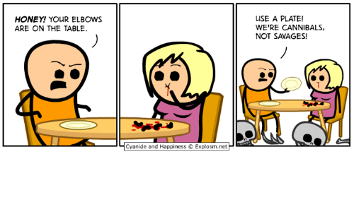 savages: USE A PLATE!  WE'RE CANNIBALS,  NOT SAVAGES!  HONEY! YOUR ELBOWS  ARE ON THE TABLE  Cyanide and Happiness Explosm.net