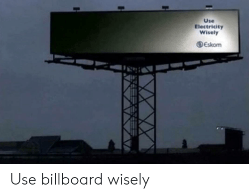 Billboard, Electricity, and Use: Use  Electricity  Wisely  DEskom  2 Use billboard wisely