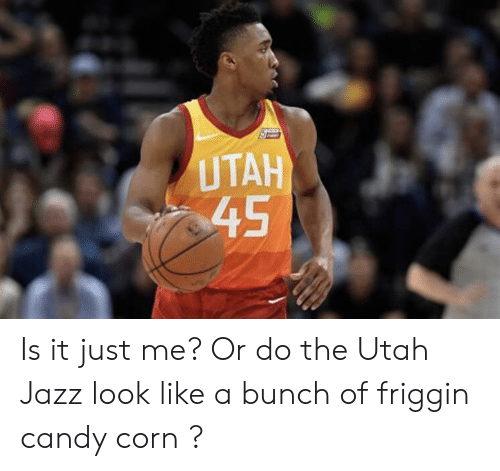 Candy, Utah, and Jazz: UTAH Is it just me? Or do the Utah Jazz look like a bunch of friggin candy corn ?