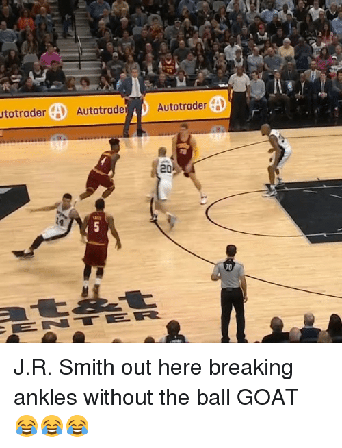 breaking ankles: utotrader  AD Autotrade  A Autotrader  CAD  20  5  70 J.R. Smith out here breaking ankles without the ball GOAT 😂😂😂