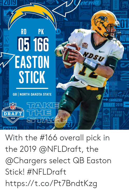 Future, Memes, and Nfl: UUR  141181  2019  RAFT  FUTURE  25-27  2019  CHARGERS  LA  01  RD PK  LA  05 166  EASTON  STICK  SHINE  ALLEY  NDSU  LOS  QB NORTH DAKOTA STATE  → CHARGERS  DRAFT 2019  NFL  DRAFT|  OUR  URE DRAT FUTURE  OW APRILIS No  DRAFT  Lil  2019  25-27  FUTǐRE  FT2019  -27  UUD  1010 With the #166 overall pick in the 2019 @NFLDraft, the @Chargers select QB Easton Stick! #NFLDraft https://t.co/Pt7BndtKzg