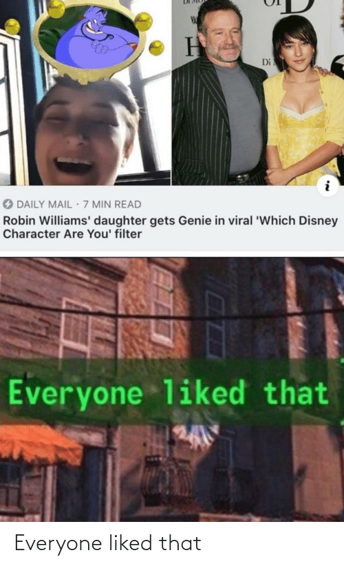 filter: VA  Di  O DAILY MAIL 7 MIN READ  Robin Williams' daughter gets Genie in viral 'Which Disney  Character Are You' filter  Everyone liked that Everyone liked that