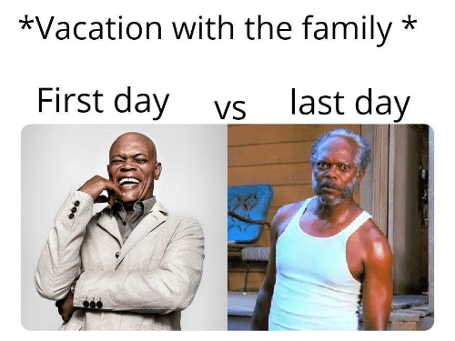 Family, Vacation, and Day: *Vacation with the family  First day  last day  VS