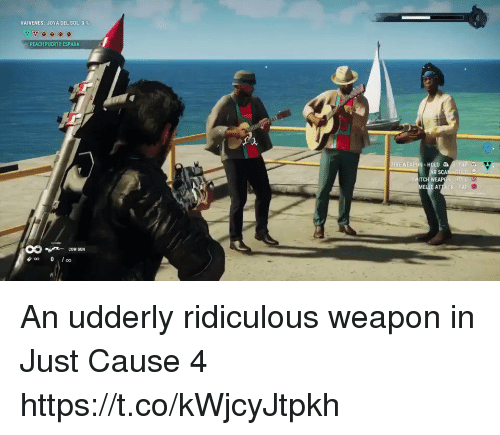 Just Cause, Gun, and Cow: VAIVENES: JOYA DEL SOL 0  REACH PUERTO ESPADA  WEAP  SCA  · cow GUN An udderly ridiculous weapon in Just Cause 4 https://t.co/kWjcyJtpkh