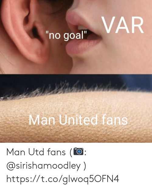 "Memes, Goal, and United: VAR  ""no goal""  II  Man United fans Man Utd fans (📷: @sirishamoodley ) https://t.co/glwoq5OFN4"