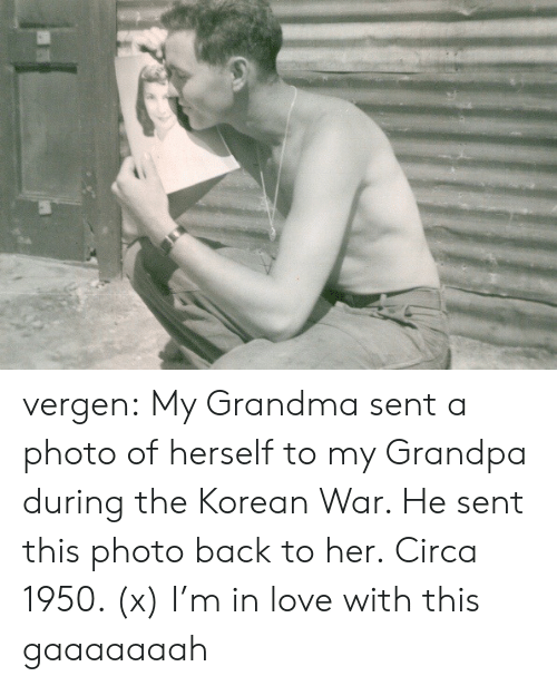 Grandma, Love, and Reddit: vergen:   My Grandma sent a photo of herself to my Grandpa during the Korean War. He sent this photo back to her. Circa 1950. (x)   I'm in love with this  gaaaaaaah