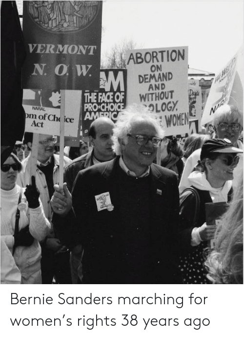 Bernie Sanders, Abortion, and Vermont: VERMONT  ABORTION  ON  DEMAND  AND  WIT  HOUT.  、OLOGY  THE FACE OF  PRO CHO  NARAL  om of Ch ice  Act  WOMENT Bernie Sanders marching for women's rights 38 years ago
