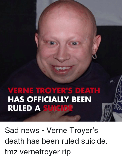 Memes, News, and Verne Troyer: VERNE TROYER'S DEATH  HAS OFFICIALLY BEEN  RULED A  SUICIDE Sad news - Verne Troyer's death has been ruled suicide. tmz vernetroyer rip