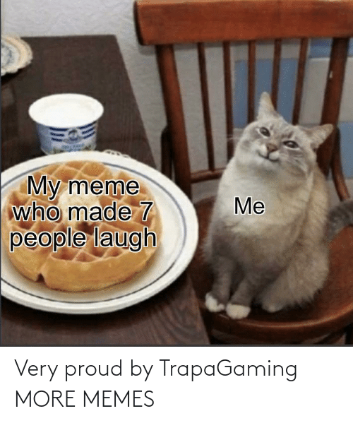 Target: Very proud by TrapaGaming MORE MEMES