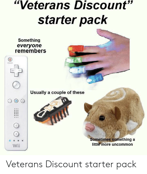 "Starter Pack, Wii, and Starter: ""Veterans Discount""  starter pack  Something  everyone  remembers  Usually a couple of these  Sometimes something a  little more uncommon  Wii Veterans Discount starter pack"