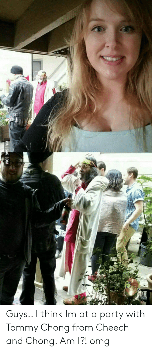 Tommy Chong: VIA 9GAG.COM Guys.. I think Im at a party with Tommy Chong from Cheech and Chong. Am I?! omg