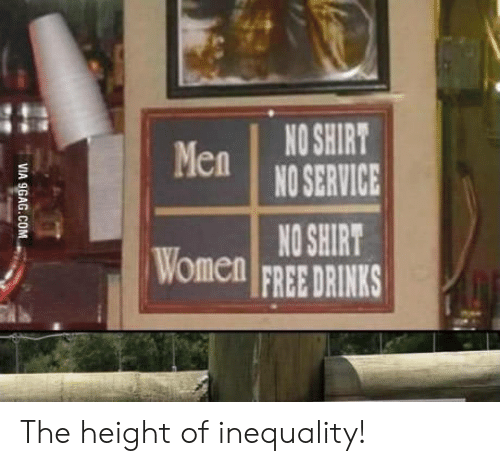 The Height Of: VIA 9GAG.COM The height of inequality!