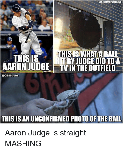 the outfield: VIA@MATTHEWSTUCKO  THIS ISWHATA BALL  THIS IS  HIT BY JUDGE DID TO A  AARON JUDGE TVIN THE OUTFIELD  @CBSSports  THIS IS AN UNCONFIRMED PHOTO OF THE BALL Aaron Judge is straight MASHING