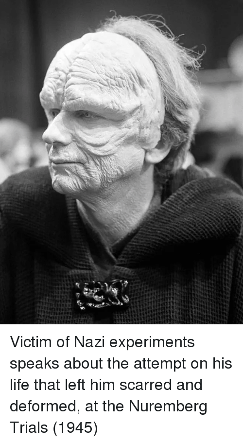 Life, Nazi, and Him: Victim of Nazi experiments speaks about the attempt on his life that left him scarred and deformed, at the Nuremberg Trials (1945)