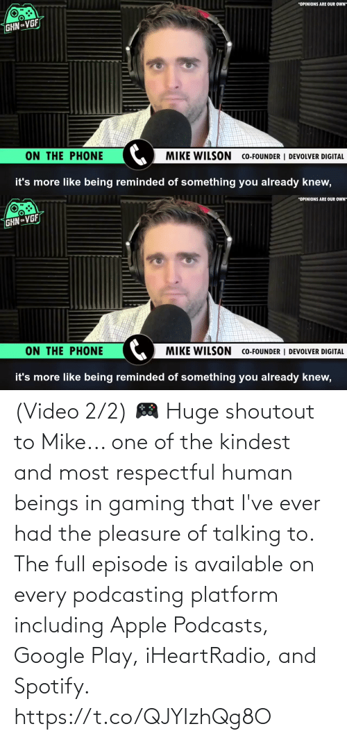 pleasure: (Video 2/2) 🎮 Huge shoutout to Mike... one of the kindest and most respectful human beings in gaming that I've ever had the pleasure of talking to. The full episode is available on every podcasting platform including Apple Podcasts, Google Play, iHeartRadio, and Spotify. https://t.co/QJYIzhQg8O
